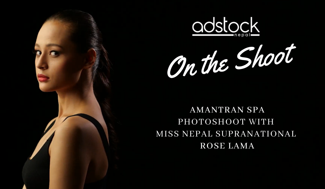 Amantran Spa Photoshoot with Miss Nepal Supranational Rose Lama